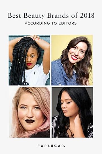Best Beauty Brands 2018 Editor Picks