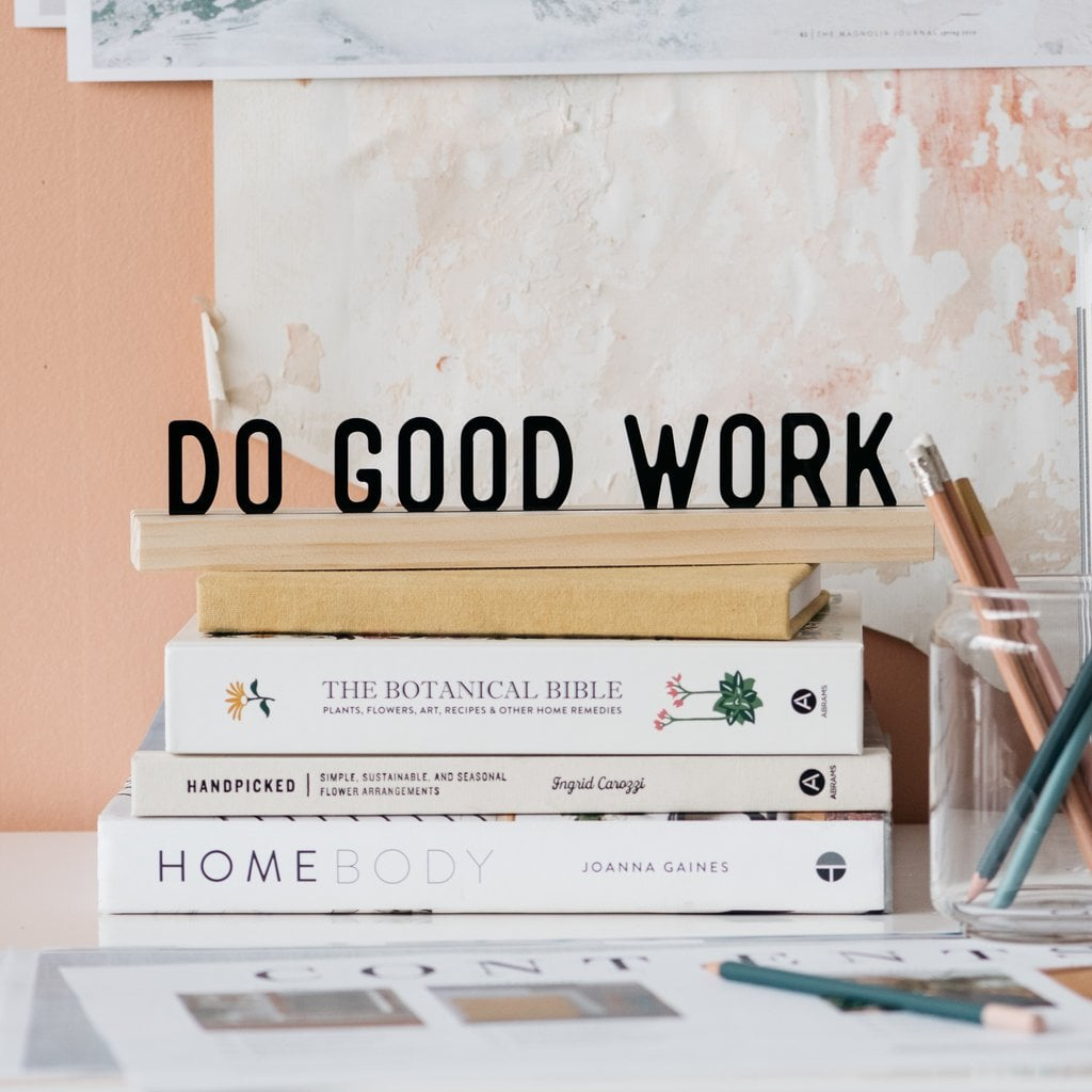 Do Good Work One Liner