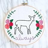 Always Embroidery Hoop ($50)