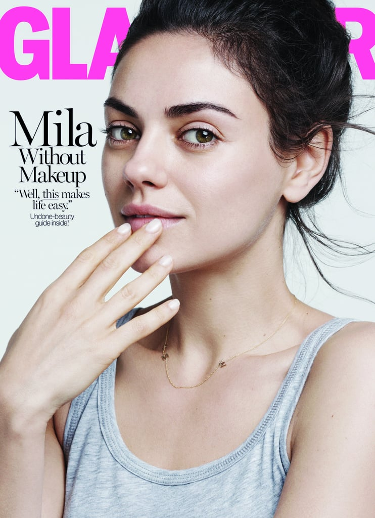 """It should come as no surprise that Mila Kunis is stunning without makeup. When the hot mom posed for Glamour au naturel, she proved just that. The issue featured two covers: the front showed Mila wearing a subdued neutral look, while she appeared totally barefaced for the back cover.   The only surprise is that Mila decided to ditch her classic smoky eye for the cover — though her signature look appeared again later in the spread. Her interview is full of comical tidbits, also predictable from the always-witty actress.  Our favorite quote from the article is her take on going makeup-free. She said, """"I don't wear makeup. I don't wash my hair every day. It's not something that I associate with myself. I commend women who wake up 30, 40 minutes early to put on eyeliner. I think it's beautiful. I'm just not that person. So to go to a shoot and have my makeup artist put on face cream and send me off to do a photo, I was like, 'Well, this makes life easy.'"""" Head on over to Glamour to read the rest of the revealing and hilarious interview."""
