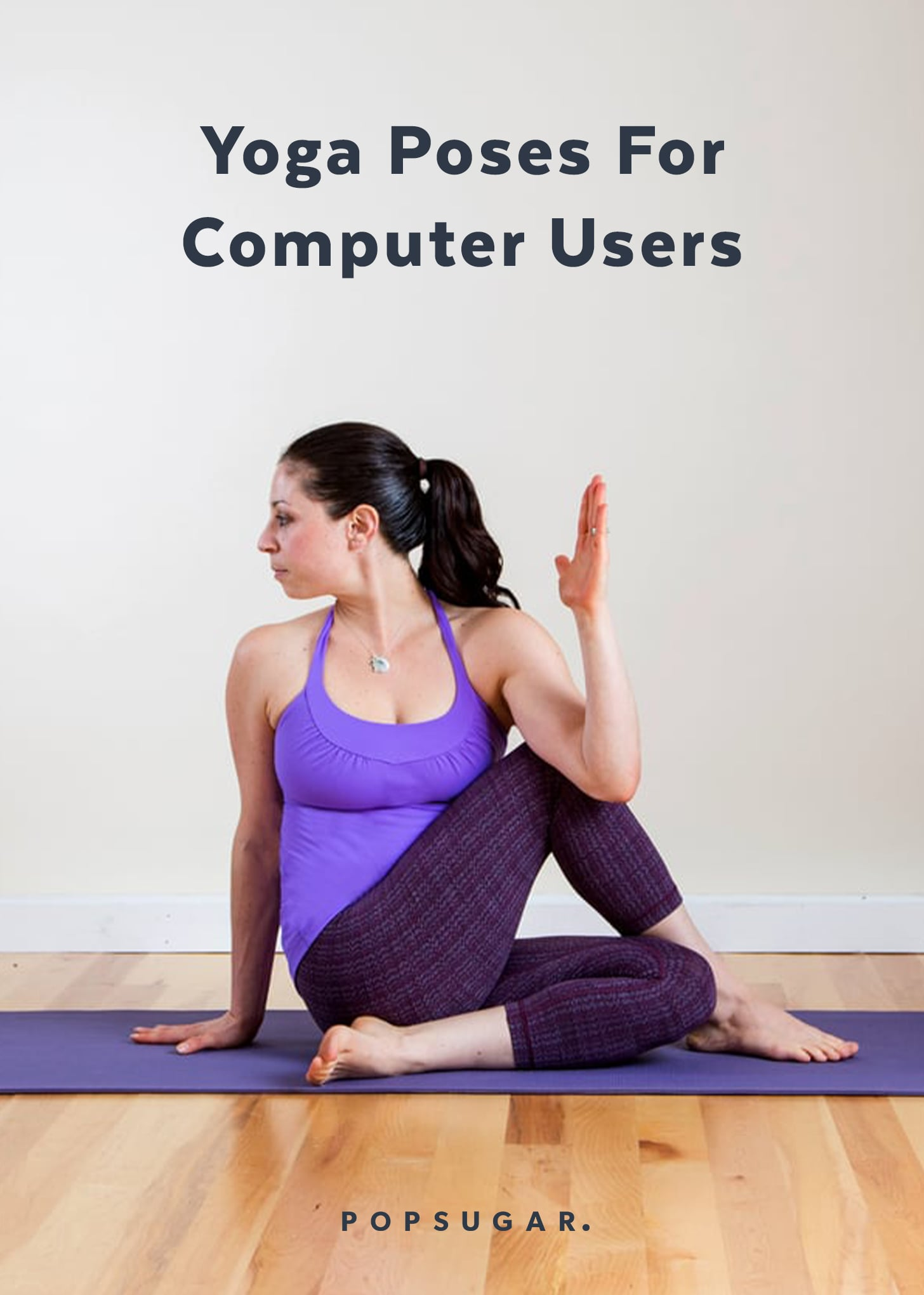 31 Best Yoga Poses For Computer Users  POPSUGAR Fitness