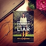 Need something smart, funny and totally entertaining to read? Associate editor Gen recommends Kelly Oxford's book, Everything Is Perfect When You're a Liar. There's a reason her Tweets made her world famous.