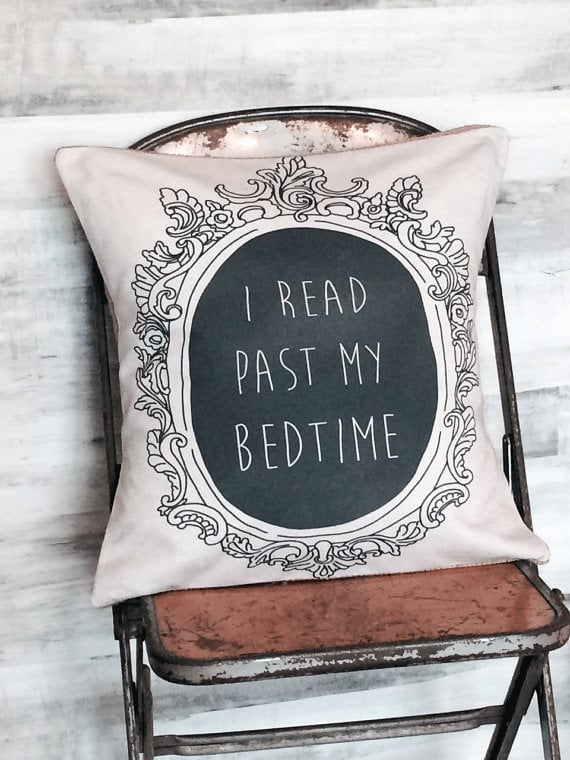I Read Past My Bed Time Pillow Cover