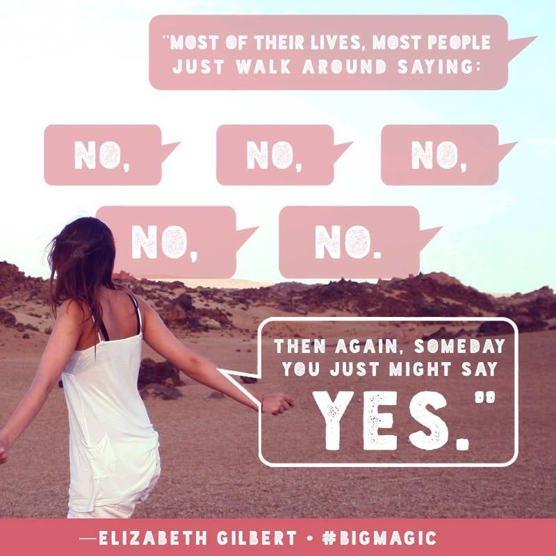Quotes From Elizabeth Gilbert's Big Magic