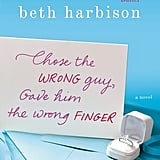 Chose the Wrong Guy, Gave Him the Wrong Finger Bestselling author Beth Harbison returns with her novel Chose the Wrong Guy, Gave Him the Wrong Finger about second chances at love. With humor and heart, the story follows a woman who left her cheating groom for his brother, then dumped him to be alone for nearly 20 years working at, of all places, a bridal shop. But when both men return to her life, she has to make some major life decisions.  Out July 9