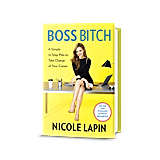 Boss B*tch by Nicole Lapin (March 21)