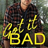 Got It Bad, Out Sept. 18