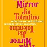 Trick Mirror by Jia Tolentino