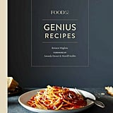 Under $50: Food52 Genius Recipes: 100 Recipes That Will Change the Way You Cook