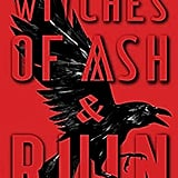 Witches of Ash & Ruin by E. Latimer