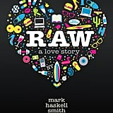 Raw: A Love Story