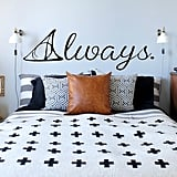"""Always Vinyl Wall Decal ($14-$35)"