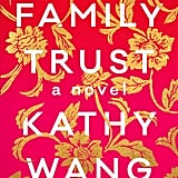 Family Trust by Kathy Wang, out Oct. 30