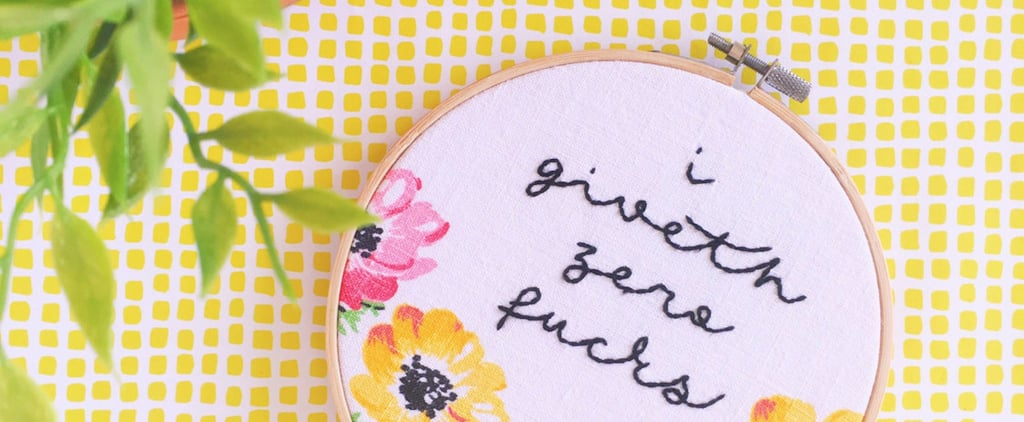 19 Embroidery Hoops For Girls Who Really F*cking Love to Swear
