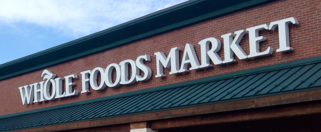 POPSUGAR Shout Out: 9 Fun Facts About Whole Foods Straight From an Insider Employee