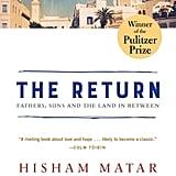 July 2018 — The Return by Hisham Matar