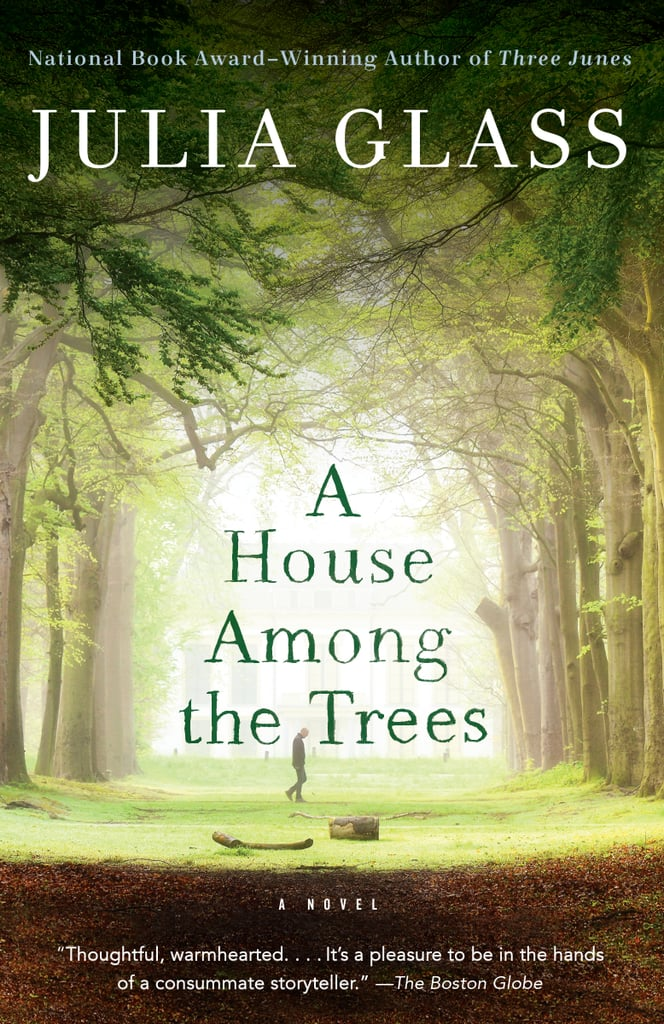A House Among Trees by Julia Glass