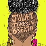 Juliet Takes a Breath by Gabby Rivera