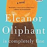June 2017 —Eleanor Oliphant Is Completely Fine by Gail Honeyman
