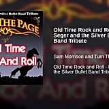 """Old Time Rock and Roll"" by Bob Seger & the Silver Bullet Band"