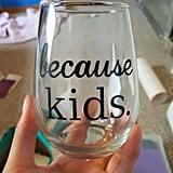 Blame the Kids Stemless Wine Glass