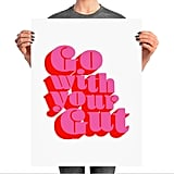 Go With Your Gut Printed Matte Poser