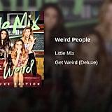 """""""Weird People"""""""