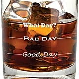 Frederick Engraving Good Day, Bad Day Rocks Glass