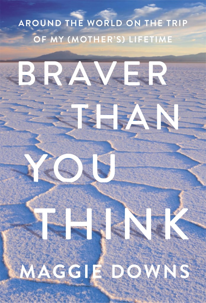 Braver Than You Think by Maggie Downs