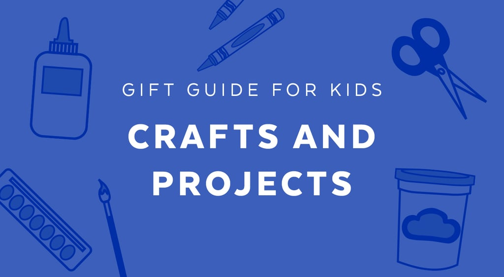 Best Crafts And Projects For 8 Year Olds Gift Guide For 8 Year