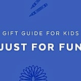 Best Just for Fun Gift Ideas for 1-Year Olds in 2018