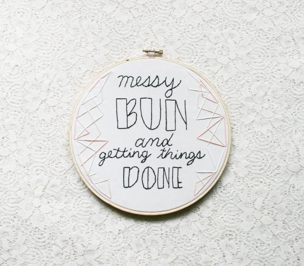 Messy Bun Embroidery Hoop ($35)