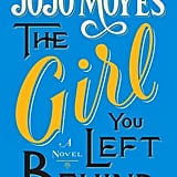 The Girl You Left Behind The Girl You Left Behind by Jojo Moyes explores the themes of love, loss, and time. When one woman's portait ends up in the hands of another woman almost a century later, the coincidence connects them in their determination to fight for their husbands who have left them behind.  Out Aug. 20