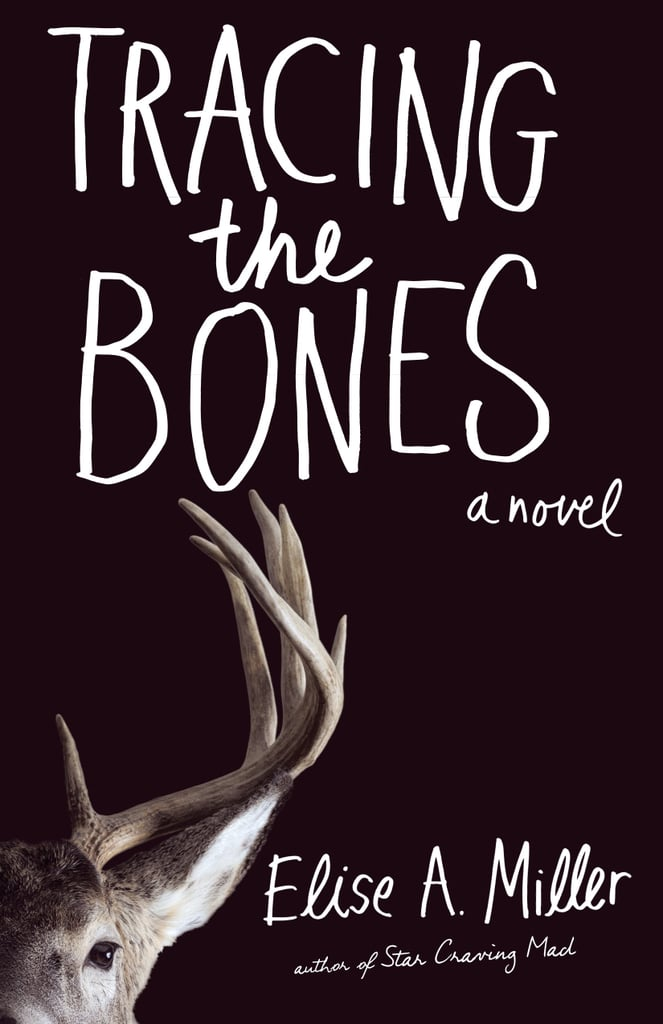 Tracing the Bones by Elise A. Miller