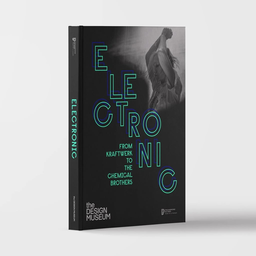 Electronic: From Kraftwerk to The Chemical Brothers - Exhibition Catalogue