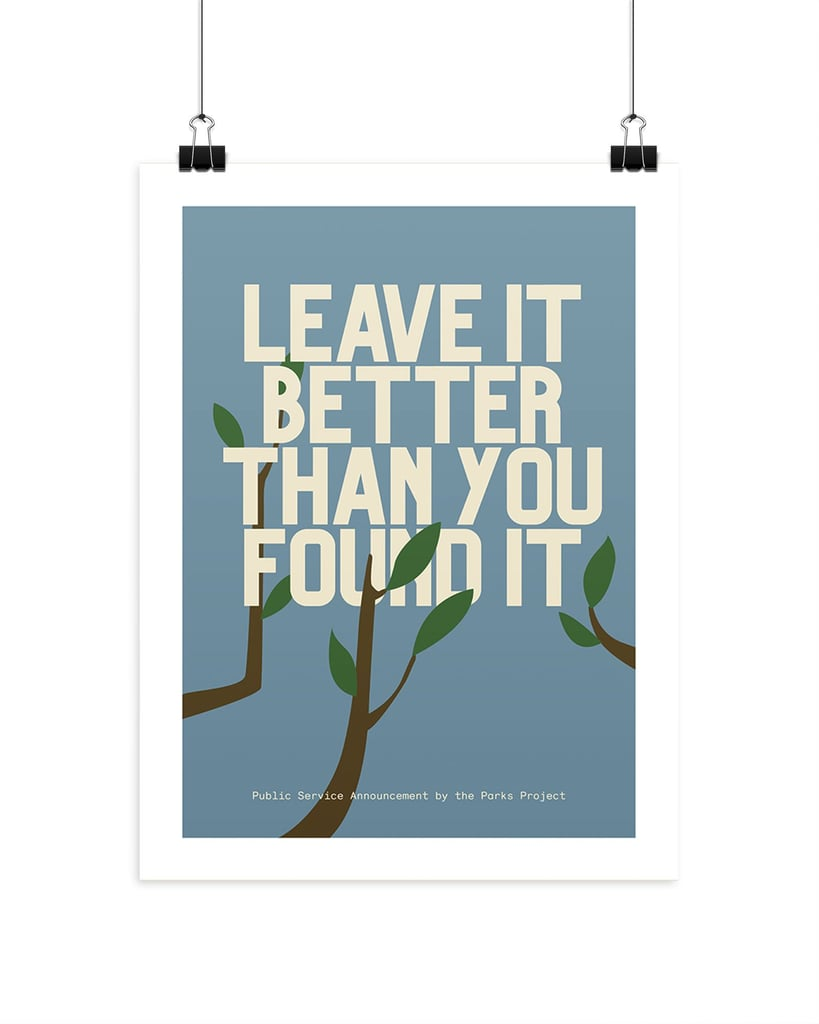 Parks Project Leave It Better Than You Found It Poster