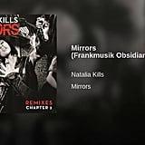 """""""Mirrors (Frankmusik Obsidian Overkill Remix)"""" by Natalia Kills"""