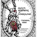 Alice's Nightmare in Wonderland Colouring Book ($13)