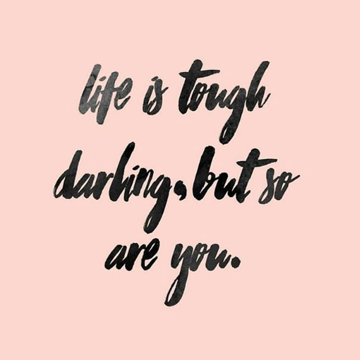 Week Quotes Fair Motivational Quotes To Make A Bad Day Better  Popsugar Australia