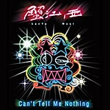 """""""Can't Tell Me Nothing"""""""