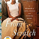 May 2019 — From Scratch: A Memoir of Love, Sicily, and Finding Home by Tembi Locke