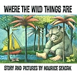 For 7-Year-Olds: Where the Wild Things Are