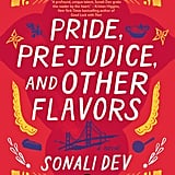 Pride, Prejudice, and Other Flavours by Sonali Dev