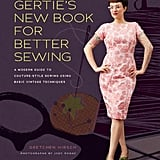 Fans of vintage fashion will fall head over heels in love with this sewing tome from Gretchen Hirsch (£22), which features modern adaptations of classic retro sewing patterns like full skirts, wiggle dresses, and peplum jackets. The spiral-bound book is beautifully designed and contains loads of couture sewing tips and beautiful photography.