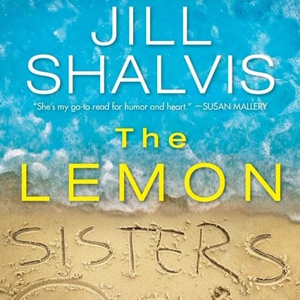 Jill Shalvis The Lemon Sisters Book Cover and First Chapter