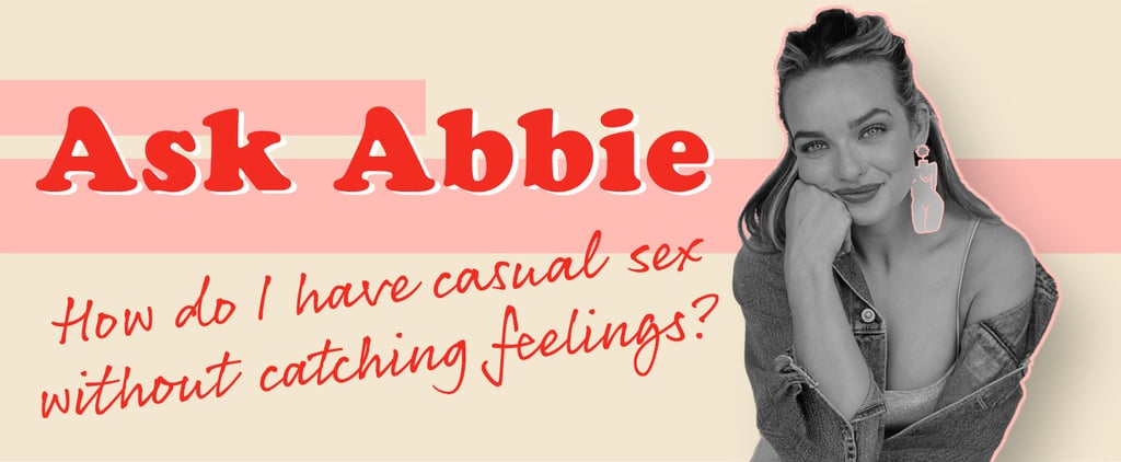 How Do I Have Casual Sex Without Developing Feelings?