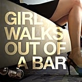 Girl Walks Out of a Bar by Lisa F. Smith