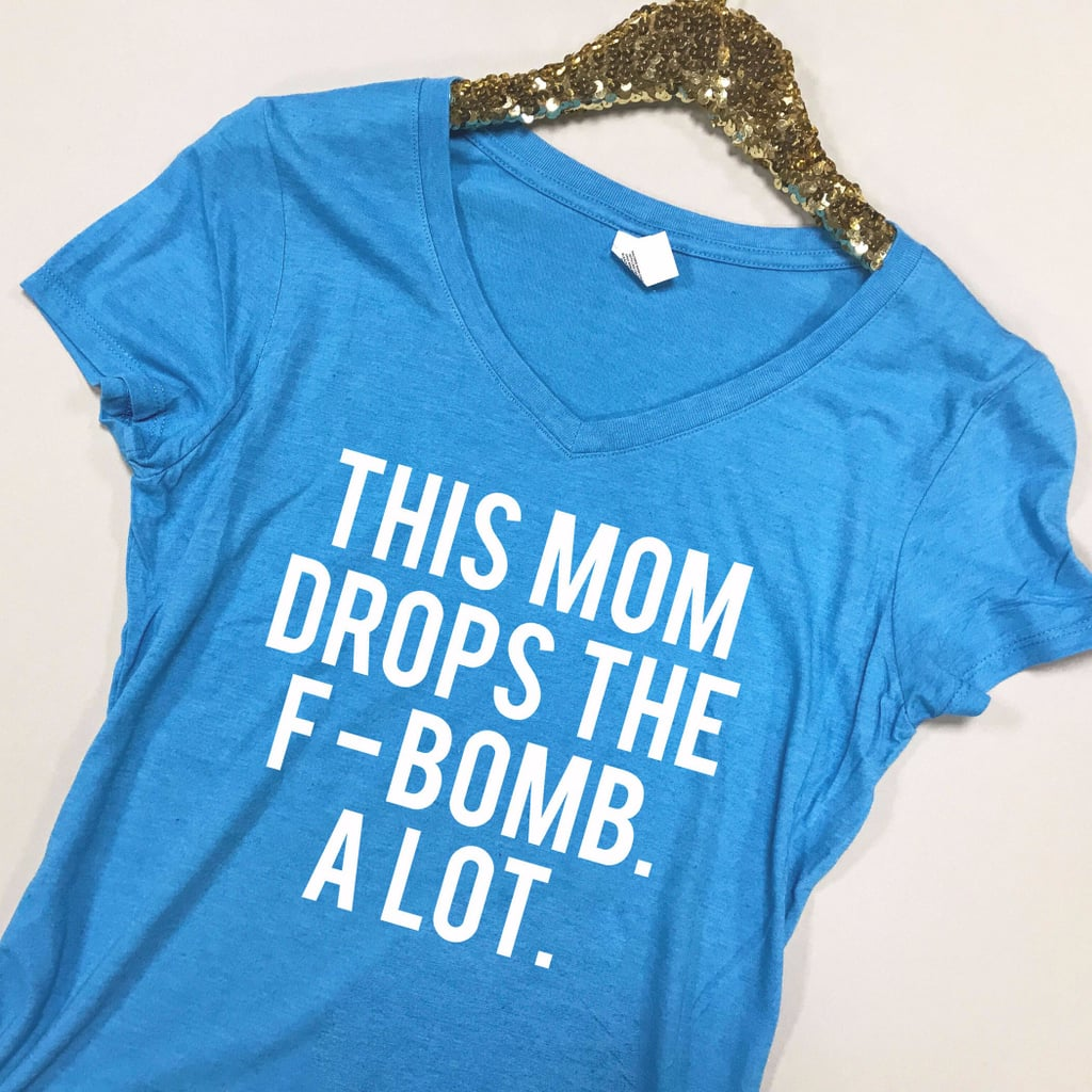Shirts With Curse Words | POPSUGAR Moms