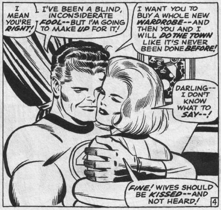 Don't forget, wives should be kissed and not heard! Source: Marvel Comics