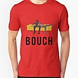 """That Bouch"" T-Shirt"